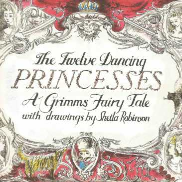 the Twelve Dancing Princesses with drawings by Sheila Robinson cover