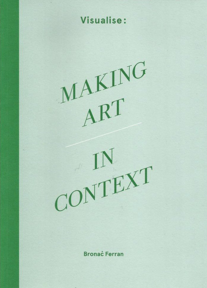 Visualise: Making Art in Context cover